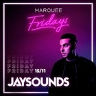 Marquee Fridays - JaySounds