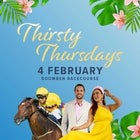 Thirsty Thursday- Doomben 4th February 2021