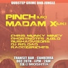 PINCH (UK) & MADAM X (UK) + WAY MORE @ Transit