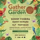 Gather In The Garden 2019 Sonny Fodera | Danny Howard | KLP | Pantheon + more