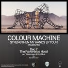 "Colour Machine - ""Strengthen My Hands"" EP Launch - Melb"