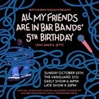 All My Friends Are In Bar Bands' 5th Birthday (And David's 30th)