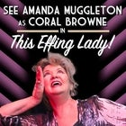 Coral Browne: This Effing Lady