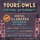YOURS & OWLS FESTIVAL OFFICIAL AFTERPARTY