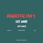 Forbidden Envy w/ Lost Woods + Ripcord