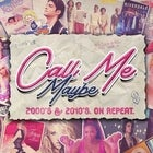 CALL ME MAYBE: 2000s + 2010s Party - SYD