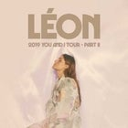 LÉON '2019 You and I' Tour - Part II