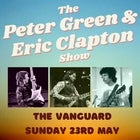 The Peter Green & Eric Clapton Show