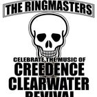 The Ringmasters present - Creedence Clearwater Revival Trubute