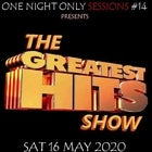 One Night Sessions #14 The Greatest Hits Show !