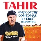 Tahir - Pick of the Comedians. 6 stars