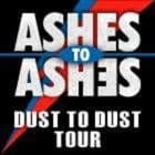 Ashes to Ashes - Dust to Dust Tour