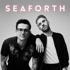 SEAFORTH With Special Guests