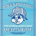 Live for Triv - The General Knowledge Quiz Night - Tuesday 30th March 2021