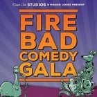 FIRE BAD Comedy Gala