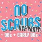 NO SCRUBS 90s + Early 00s Party - NEW YEARS EVE PARTY