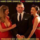 Hard Core Damo's XXX Comedy Club