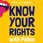 Know Your Rights (with Police) Info Sesh