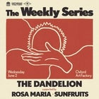 THE DANDELION — The Weekly Series