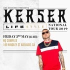 KERSER: LIFESTYLE NATIONAL TOUR 2019