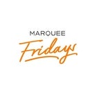Marquee Fridays - TBA