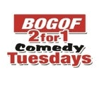 BOGOF 2 for 1 Comedy Tuesdays (Buy One Get One Free)