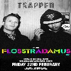 FLOSSTRADAMUS TICKETS AVAILABLE ON THE DOOR FROM 9PM