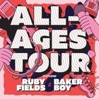 THE PUSH ALL-AGES TOUR FEATURING RUBY FIELDS AND BAKER BOY