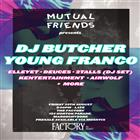MUTUAL FRIENDS FT. DJ BUTCHER & YOUNG FRANCO
