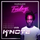 Marquee Fridays - K-Note