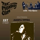 The Monday Jam featuring JUANITA TIPPINS