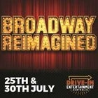 Broadway Reimagined @ Drive-In Entertainment Australia
