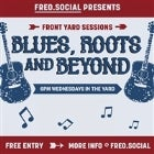Front Yard Sessions: Blues, Roots & Beyond w/Bill Lawrie, Peter Woodward and Leah Grant  / Free Entry