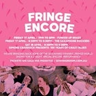 Fringe Encore - Friday double pass