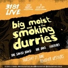3181 Live: Big Moist and the Smoking Durries 'DRUNK TEXT' Single Launch