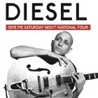 Diesel - Give Me Saturday Night National Tour