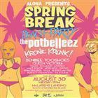 Aloha Presents The Spring Break Beach Party Ft The Potbelleez, DJ Kronic & DJ Krunk