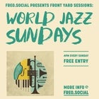 Front Yard Sessions Presents: World Jazz Sundays w/ Max Wickham Quartet
