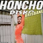 Honcho Disko Brisbane March 2019