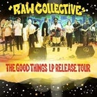 RAW COLLECTIVE The Good Things LP Release Tour