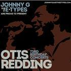 "JOHNNY G & THE E-TYPES PRESENTS ""KING OF SOUL"" OTIS REDDING'S 73RD BIRTHDAY CELEBRATION"
