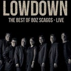 LOWDOWN – The Best Of Boz Scaggs – Live!