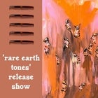 'rare earth tones' release party
