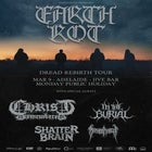 Earth Rot 'Dread Rebirth' Tour with Christ Dismembered