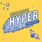 DRUG AWARE HYPER PRESENTS
