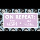 ON REPEAT: The Jungle Giants x Ball Park Music Night