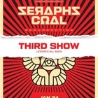 "Seraphs Coal ""Resurrection"" Night #3 Lic/All Ages"