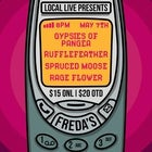 Gypsies Of Pangea, Rufflefeather, Spruced Moose, Rage Flower @ Freda's