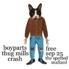 Boyparts, Thug Mills and Crash ** FREE ENTRY **