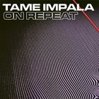 ON REPEAT: TAME IMPALA NIGHT